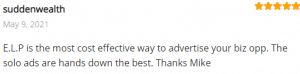 Extreme Lead Program Review - ELP Is the Most Effective Way To Advertise Your Biz Opp, the Solo Ads are hands down the best