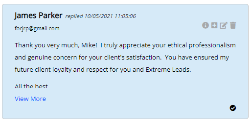 Extreme Lead Program Review: I truly appreciate your ethical professionalism and genuine concern for your client's satisfaction.