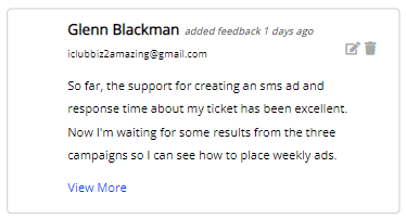So far, the support for creating an sms ad and response time about my ticket has been excellent. Now I'm waiting for some results from the three campaigns so I can see how to place weekly ads.